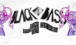 BLACK BASS – Évora Psychedelic Fest com novo local e horários disponíveis