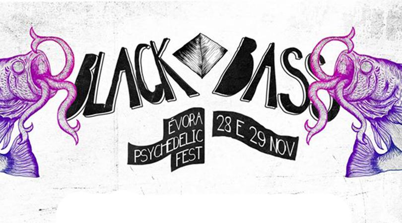 BLACK BASS - Évora Psychedelic Fest com novo local e horários disponíveis