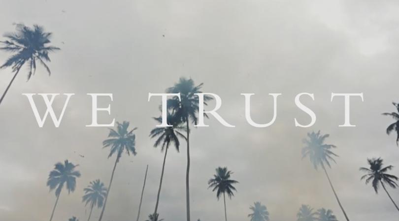 We Trust com dois novos temas em vídeo: