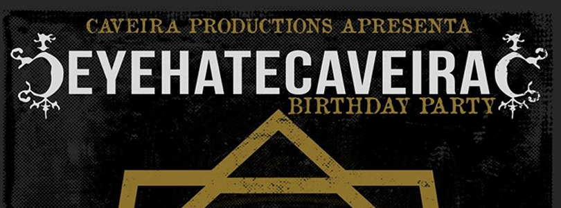Caveira Productions Birthday Party