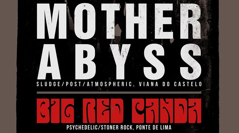 Mother Abyss e Big Red Panda este sábado em Viana do Castelo