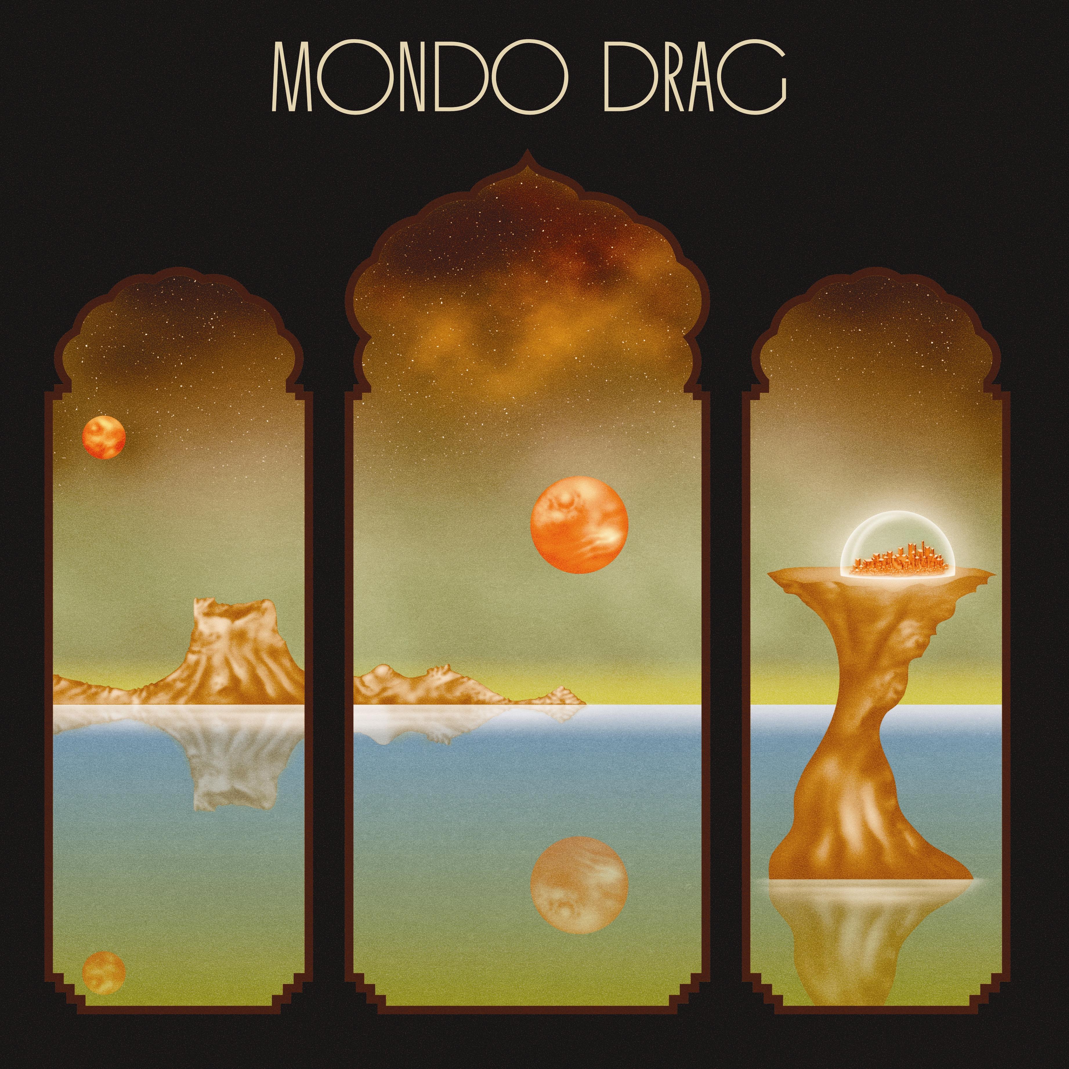 Mondo Drag - Mondo Drag