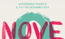 Plano B celebra o 9º aniversário em 3 dias de festa