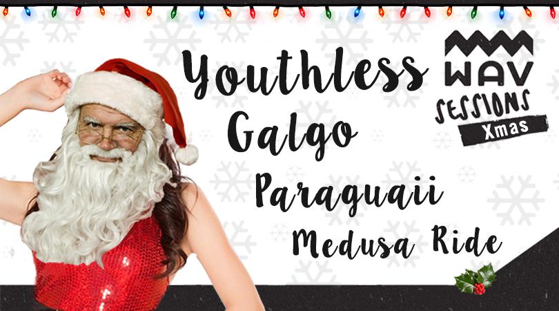Wav Sessions Xmas reunem Youthless, Galgo, Paraguaii e Medusa Ride no Porto