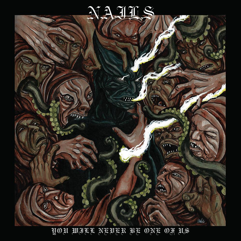 Nails - You'll Never Be One of Us