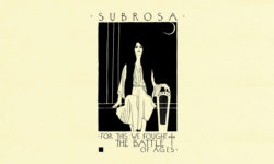 SubRosa – For This We Fought the Battle of Ages