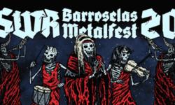SWR Barroselas Metalfest 2017 • Revelada programação por dias • Bilhetes diários à venda