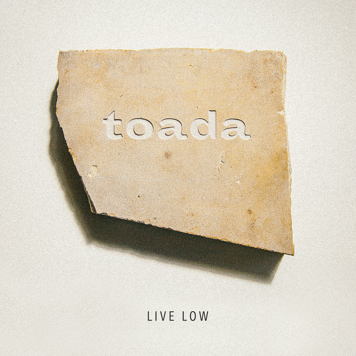 Live Low – Toada