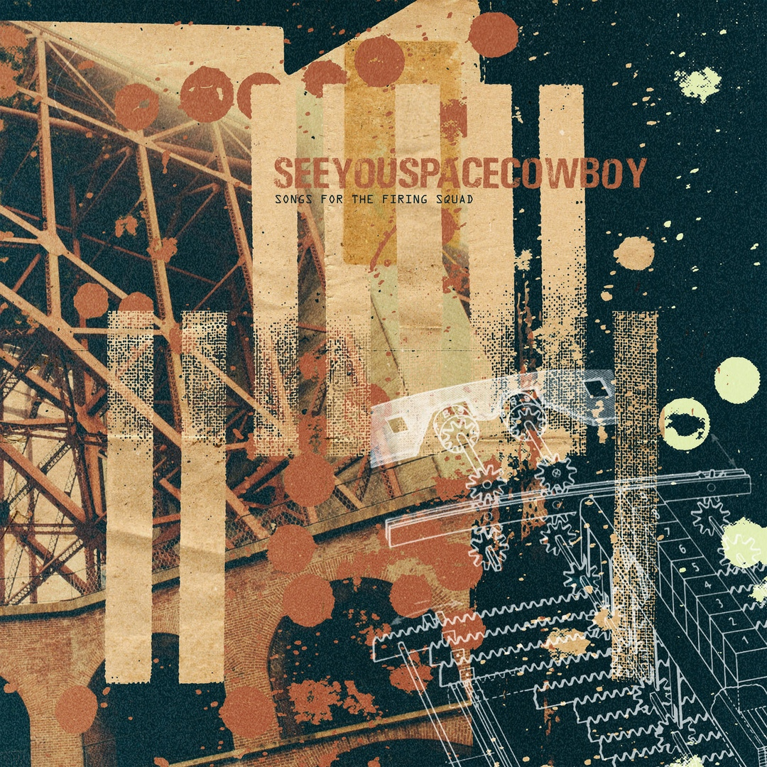 SeeYouSpaceCowboy-Songs-For-The-Firing-Squad